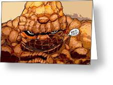 Ben Grimm  Greeting Card