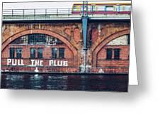Berlin Street Art - Pull The Plug Greeting Card