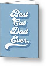 Best Cad Dad Ever Blue- Art By Linda Woods Greeting Card