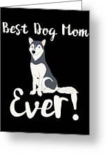Bestdogmomever Husky Greeting Card