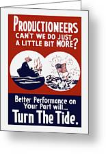 Better Performance On Your Part Will Turn The Tide - Ww2 Greeting Card