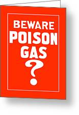 Beware Poison Gas - Wwi Sign Greeting Card