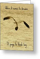 Big Dreams Greeting Card