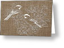 Birds And Burlap 2 Greeting Card
