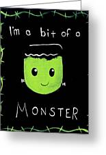 Bit Of A Monster Greeting Card