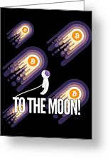 Bitcoin To The Moon Astronaut Cryptocurrency Humor Funny Space Crypto Greeting Card