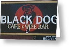 Black Dog Cafe And Wine Bar Greeting Card