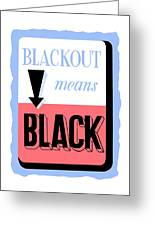 Blackout Means Black Greeting Card