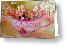 Bless This Day Oh Lord Greeting Card