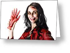 Bloody Zombie Woman With Severed Hand Greeting Card