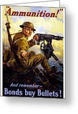Ammunition  - Bonds Buy Bullets Greeting Card