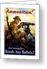 Ammunition  - Bonds Buy Bullets Greeting Card