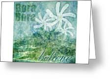 Bora Bora Believe Wall Art Greeting Card