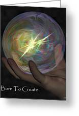 Born To Create - View With Or Without Red-cyan 3d Glasses Greeting Card