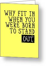 Born To Stand Out Greeting Card