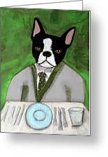Boston Terrier At A Formal Dinner Greeting Card