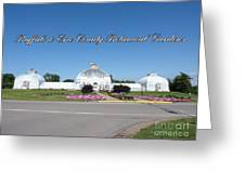 Botanical Gardens Of Buffalo Erie County Greeting Card