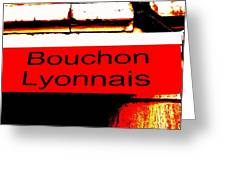Bouchon Lyonnais... What Else  Greeting Card
