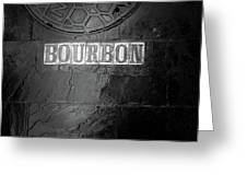 Bourbon In Black And White Greeting Card