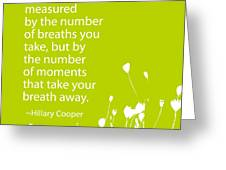 Breathless Greeting Card by Cindy Greenbean