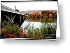 Bridge To Downtown Prosser Greeting Card