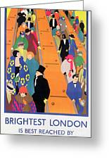 Brightest London Is Best Reached By Underground Greeting Card