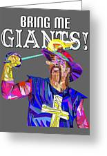 Bring Me Giants Tee Greeting Card