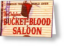 Bucket Of Blood Saloon Greeting Card