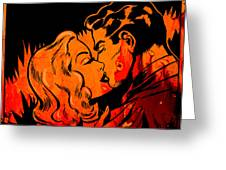 Burning Kiss Of Fire Greeting Card