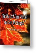 But The Lord Stood With Me Greeting Card