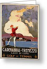 Cadenabbia Tremezzo, Golf And Tennis - Golf Club - Retro Travel Poster - Vintage Poster Greeting Card