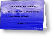 Call To Me And I Will Answer Greeting Card