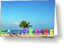 Campeche Sign And Sea View Greeting Card