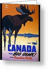 Canada For Big Game Travel Canadian Pacific - Moose - Retro Travel Poster - Vintage Poster Greeting Card
