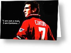 Cantona  Greeting Card