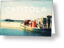 Capitola Greeting Card