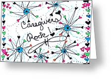 Caregivers Rock Greeting Card