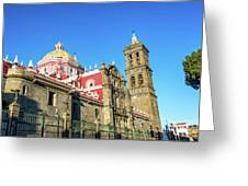 Cathedral In Puebla, Mexico Greeting Card