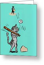 Cats Don't Play Baseball Greeting Card
