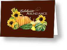 Celebrate Abundance - Harvest Fall Pumpkins Squash N Sunflowers Greeting Card