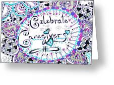 Celebrate Caregivers Greeting Card