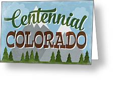 Centennial Colorado Snowy Mountains	 Greeting Card