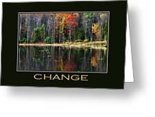 Change Inspirational Motivational Poster Art Greeting Card