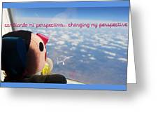 Changing My Perspective Greeting Card