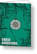Chase Adventure Inspirational Quotes Poster Greeting Card