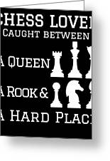 Chess Lover Between A Queen Rook Hard Place Chess Pieces Greeting Card