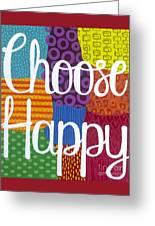 Choose Happy Greeting Card