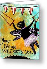 Circus Kitty - Your Wings Will Carry You Greeting Card