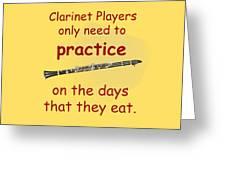 Clarinets Practice When They Eat Greeting Card