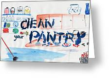Clean Your Pantry Greeting Card